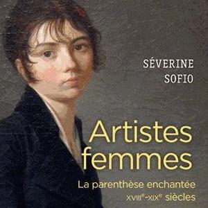 Compte rendu d'Artistes femmes: La parenthèse enchantée XVIIIe-XIXe siècles – par Charlotte Foucher Zarmanian